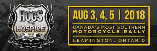 Hogs for Hospice Motorcycle Rally.  August 3, 4 and 5, 2018. Leamington Ontario.